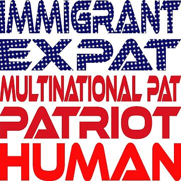 Multinational Thoughts on Our Patriotism: Immigrant by carbonfibreme