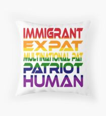 #OurPatriotism: Immigrant...Human (Rainbow) by Onjena Yo Throw Pillow