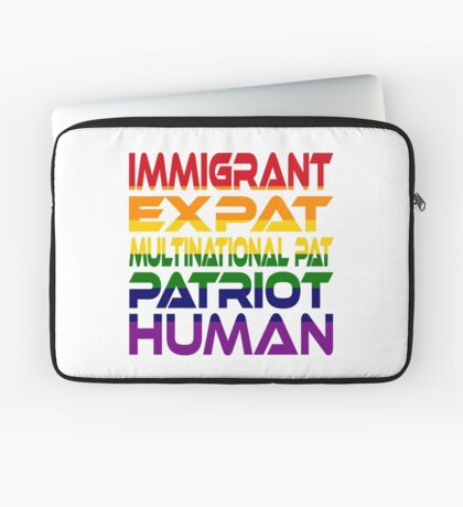 Multinational Thoughts on Our Patriotism: Immigrant (Rainbow) Laptop Sleeve