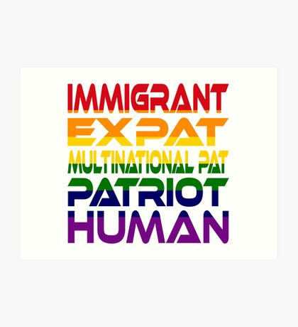 Multinational Thoughts on Our Patriotism: Immigrant (Rainbow) Art Print