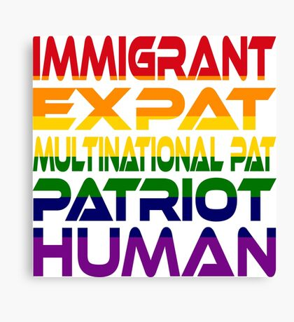 Multinational Thoughts on Our Patriotism: Immigrant (Rainbow) Canvas Print