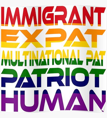 Multinational Thoughts on Our Patriotism: Immigrant (Rainbow) Poster