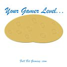Your Gamer Level - Potato by FullBitGaming