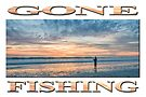 Gone Sunset Beach Fishing  by Ray Warren