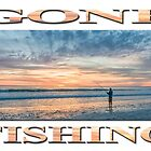 Gone Sunset Beach Fishing  by Ray Warren
