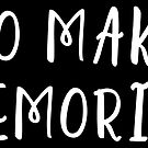 Go Make Memories by Redel Bautista