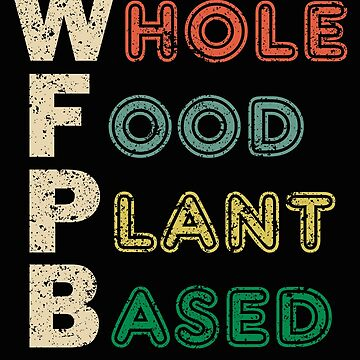 WFPB Whole Food Plant Based Retro Design by bev100