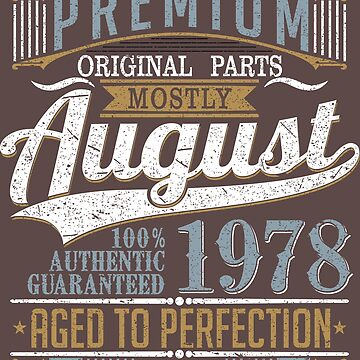 Premium Born In August 1978 by Coldink