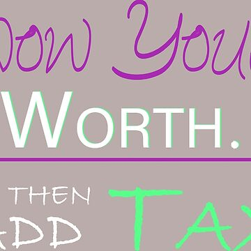 Know Your Worth and Then Add Tax  by RLVantagePoint