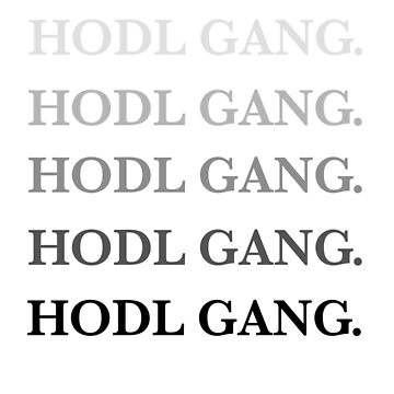HODL GANG.  by DepthBeyond