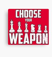 Choose Your Weapon Chess Figures - Cool Chess Club Gift Leinwanddruck