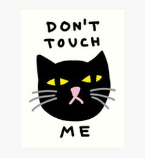 Don't touch me - grumpy Kitty Cat Art Print