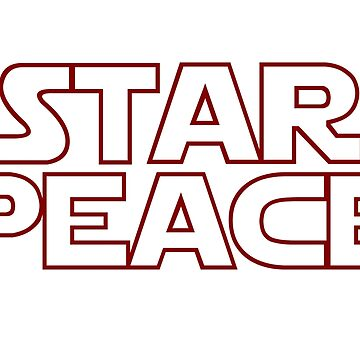 STAR PEACE (Red hollow letters - Star Wars funny parody) by From-Now-On