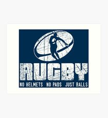 Rugby No Helmets No Pads Just Balls - Funny Rugby Quote Gift Kunstdruck