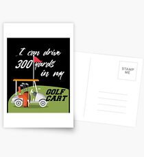 I Can Drive 300 Yards In My Golf Cart Postcards