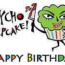 Psycho Cupcake Birthday - Card by Andi Bird