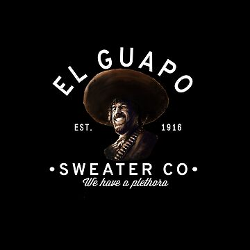 El Guapo Sweater Co. by Primotees