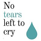 No Tears Left To Cry by YlovesMUSIC