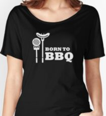 Born to BBQ Women's Relaxed Fit T-Shirt