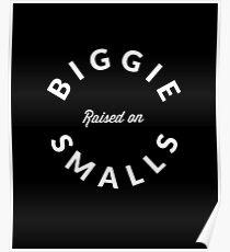 Raised on Biggie Smalls Poster