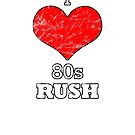 I Love 80s Rush by RyanJGill