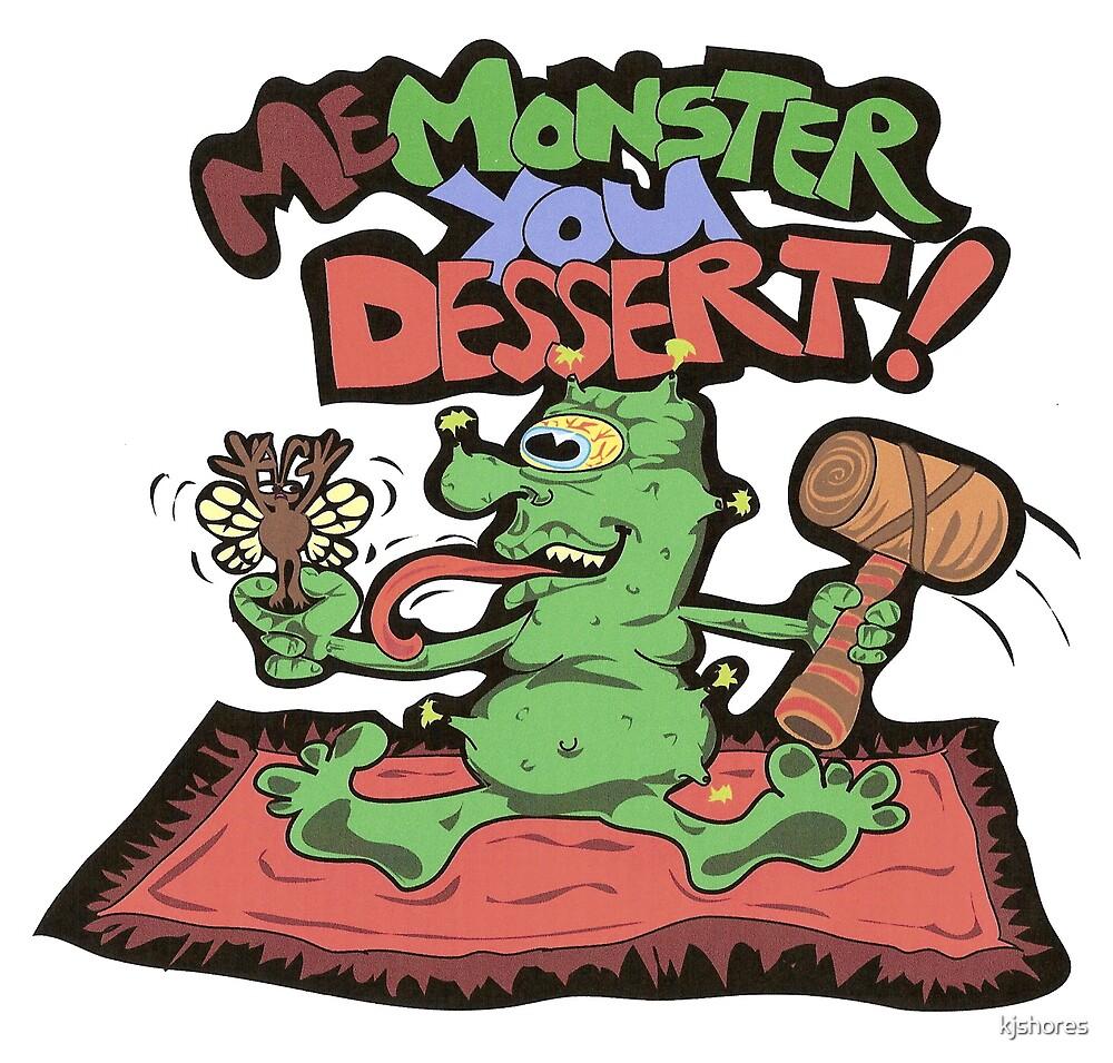 Me Monster you Dessert by kjshores