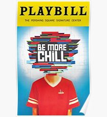be more chill playbill Poster