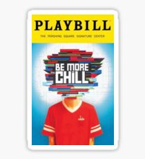 be more chill playbill Sticker
