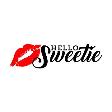 Hello Sweetie by leftty