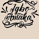 Igbo Amaka : Igbo inspired T-shirt  by Learn Igbo Now