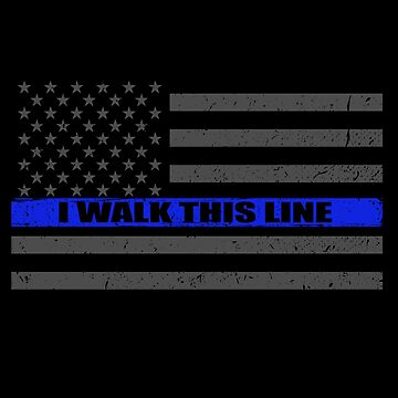 Thin Blue Line Flag I Walk This Line Police Officer by bluelinegear