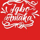 Igbo Amaka : Igbo inspired T-shirt with white text by Learn Igbo Now