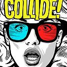 Collide by butcherbilly