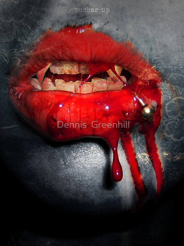 Pucker Up by Dennis  Greenhill