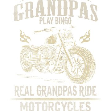 Real Grandpa Rides Motorcycle shirt by kimwellrena