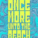 Once More Unto The Beach by GrandeDuc