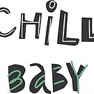 Chill Baby by favete