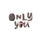 Only YOu by favete