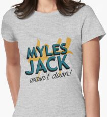ea87d3e8b Myles Jack wasn t down Women s Fitted T-Shirt