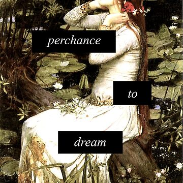 perchance to dream - ophelia by razor2therosary