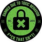Toxic Ban [Roufxis - RB] by RoufXis