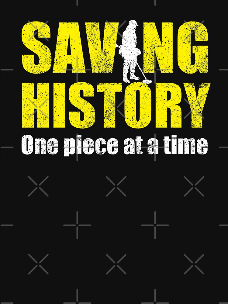 Metal detecting tshirt, saving history one piece at a time, metal detecting gift idea by Diggertees4u