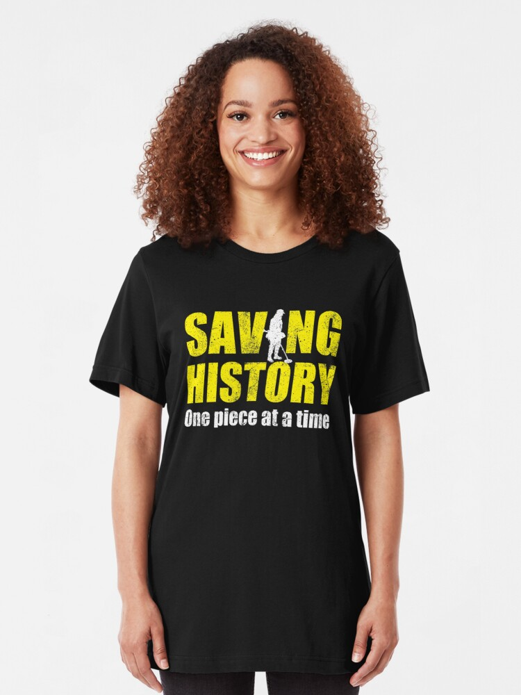 Alternate view of Metal detecting tshirt, saving history one piece at a time, metal detecting gift idea Slim Fit T-Shirt