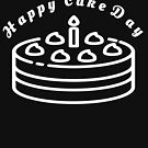 Happy Cake Day - Celebrate Birthdays for All Ages (Design Day 211) by TNTs