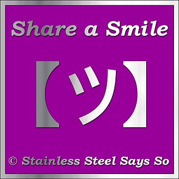 Share a Smile Stainless Steel Says So by StainlessSteelS