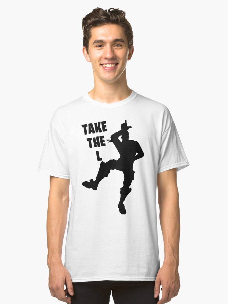 fortnite take the L Classic T-Shirt Front