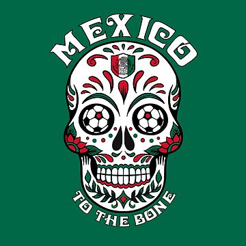 Mexico to the Bone Soccer by IDDInc