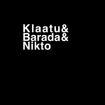 Klaatu & Barada & Nikto by eldram