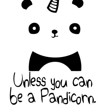 Be A Pandicorn Be Yourself - Black Logo Design by 108dragons