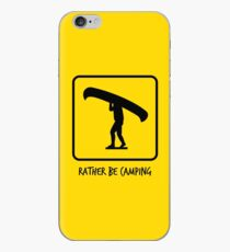 Rather be Camping - Canoe / Portage Algonquin iPhone Case